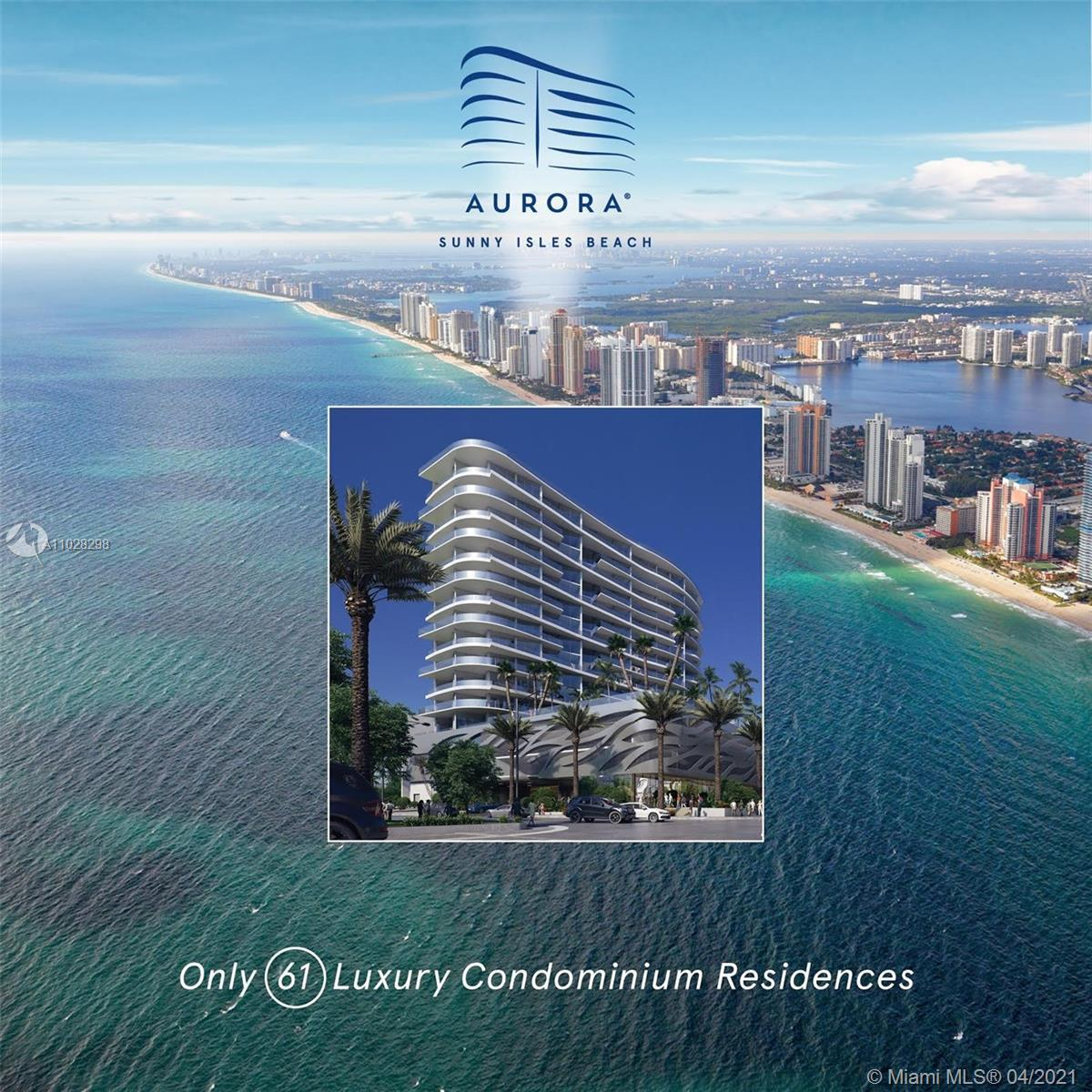 Pre-construction unit in Aurora, Sunny Isles Beach ready first quarter of 2022. 61 units in a luxury